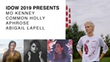SOLD OUT - IDOW2019 Presents: Mo Kenney, Common Holly, Aphrose & Abigail Lapell